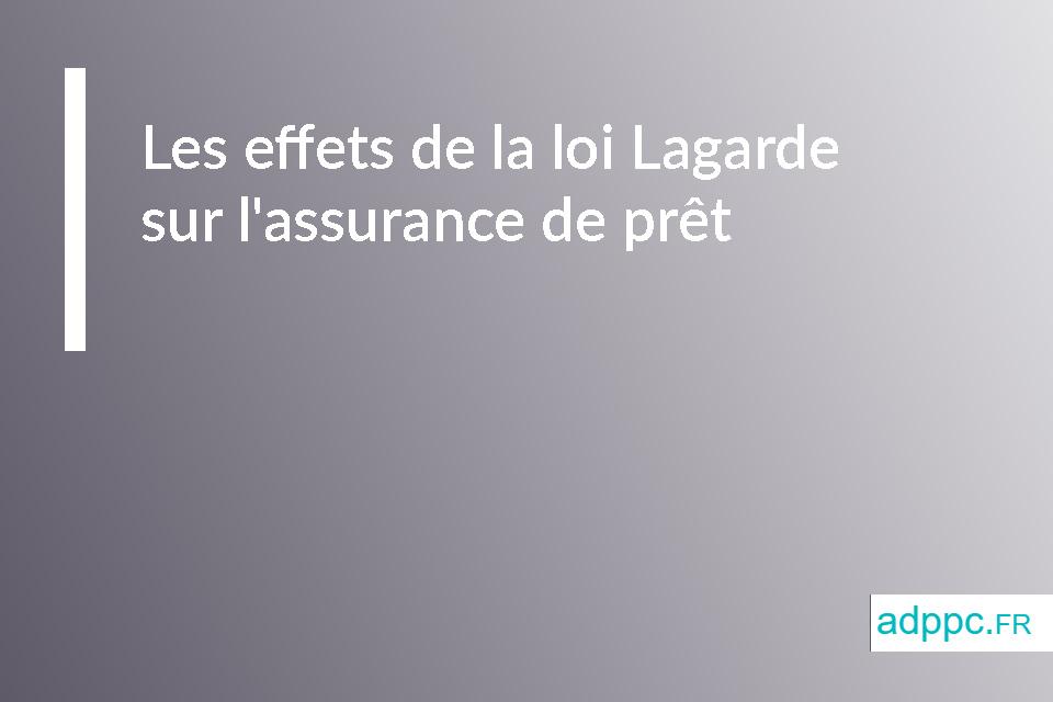Les effets de la loi Lagarde sur l'assurance de prêt
