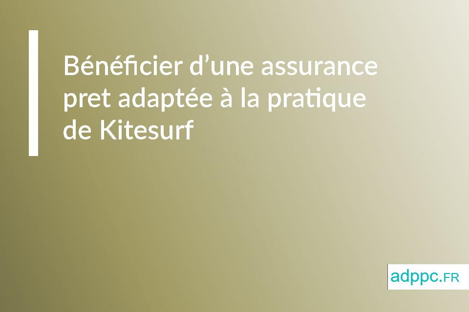 Bénéficier d'une assurance pret adaptée à la pratique de Kitesurf