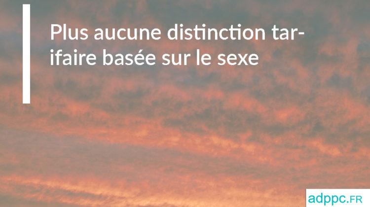 Plus aucune distinction tarifaire basée sur le sexe