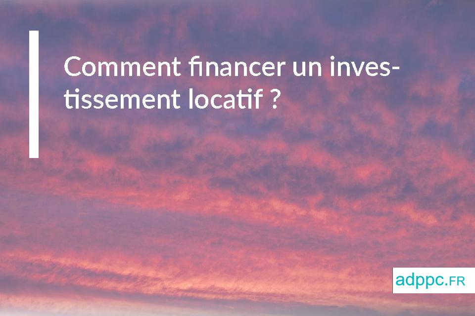 Comment financer un investissement locatif ?
