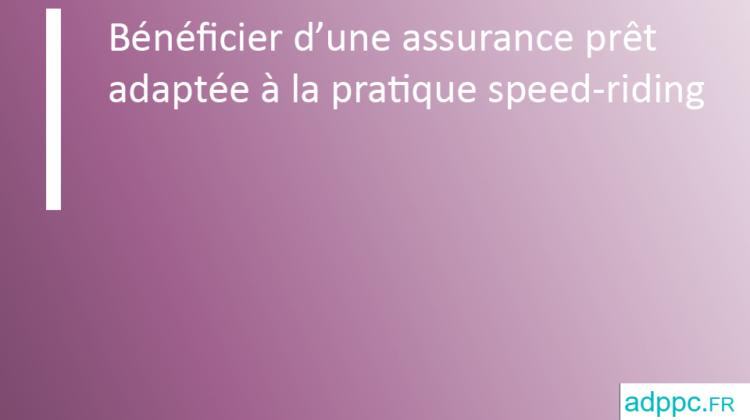 assurance pret speed-riding