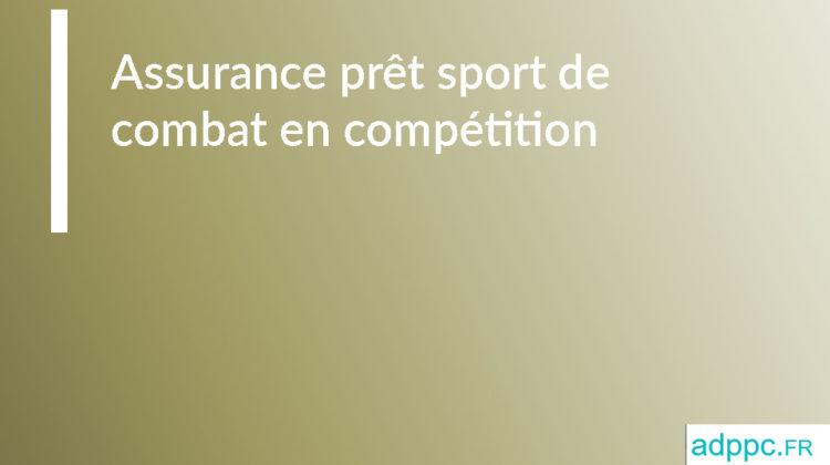 Assurance prêt sport de combat en compétition