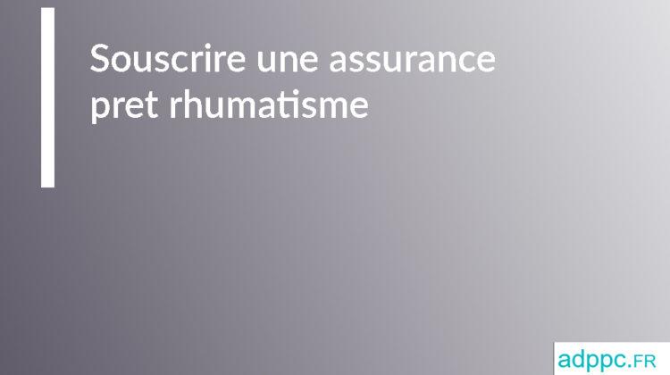 Assurance pret rhumatisme