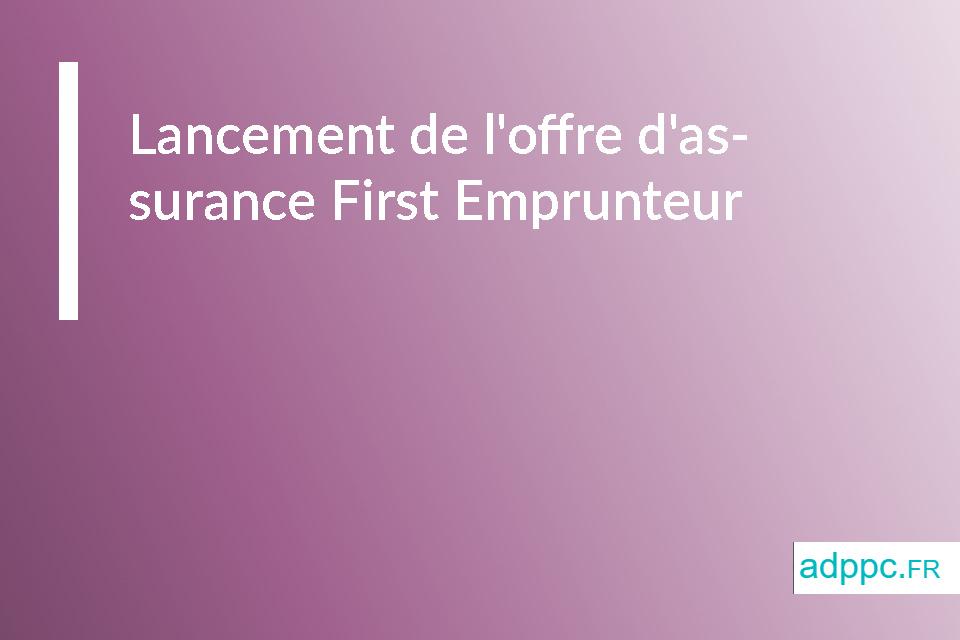 Lancement de l'offre d'assurance First Emprunteur