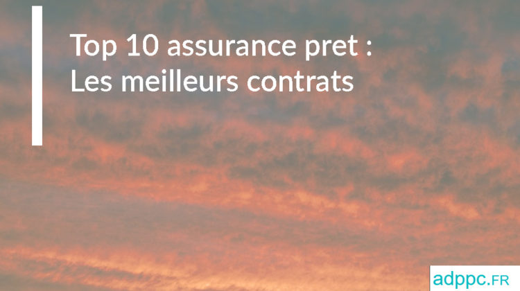 Top 10 assurance pret : Les meilleurs contrats