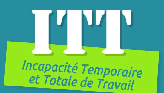 Quelle couverture offre la garantie ITT Incapacité Temporaire Totale de Travail ?