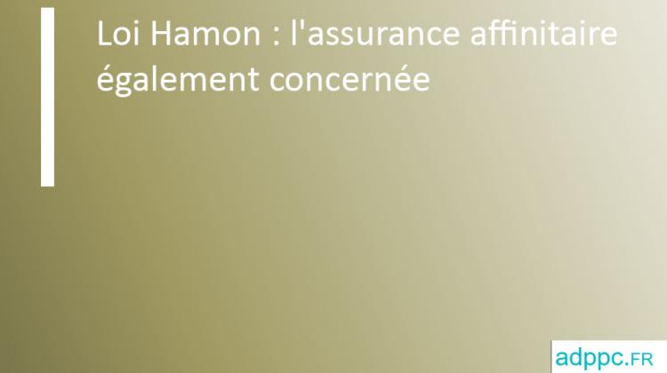 Loi Hamon: l'assurance affinitaire également concernée