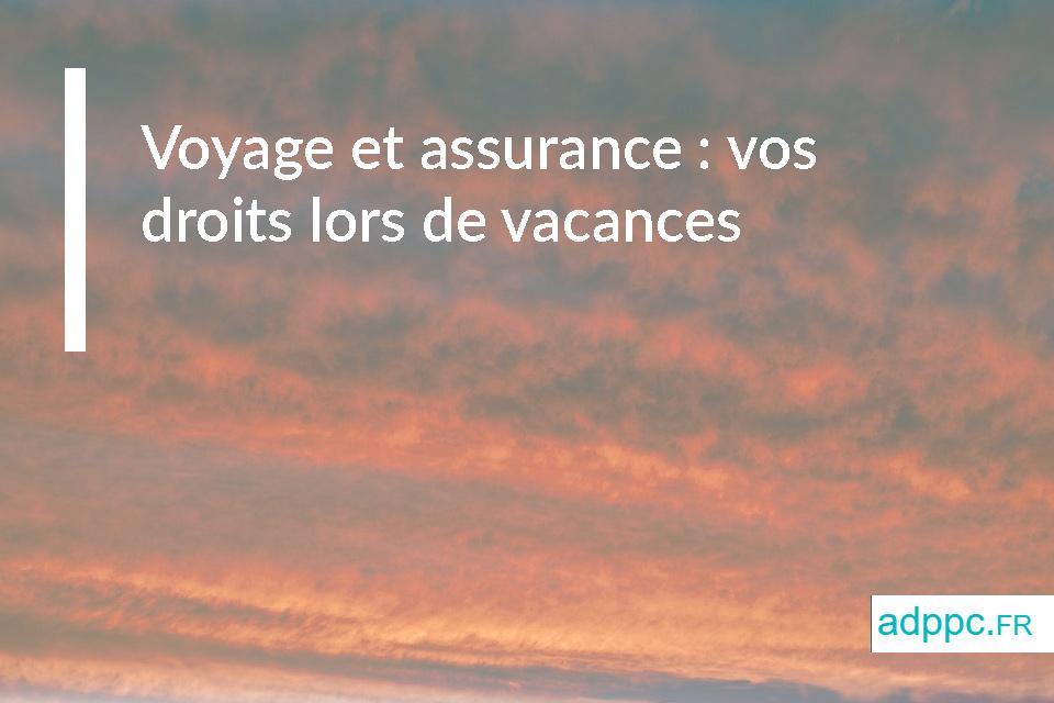 Voyage et assurance: vos droits lors de vacances à Colca et Cotahuasi