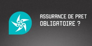 delegation assurance pret obligatoire
