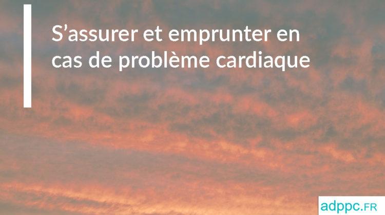 S'assurer et emprunter en cas de problème cardiaque