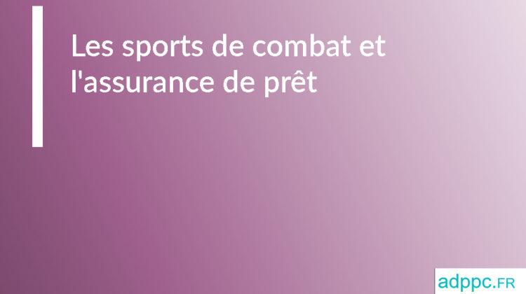 Les sports de combat et l'assurance de prêt