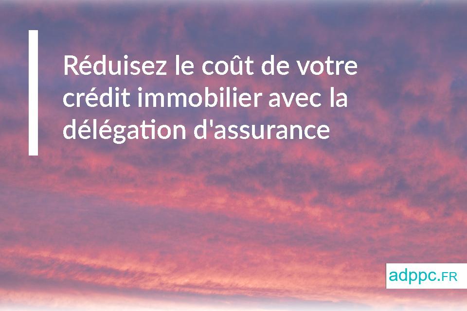 Réduisez le coût de votre crédit immobilier avec la délégation d'assurance