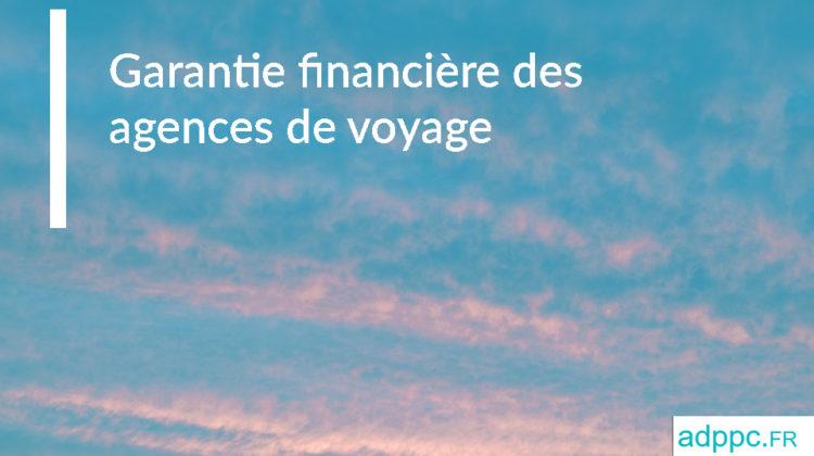 Garantie financière des agences de voyage