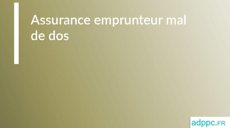 Assurance emprunteur mal de dos