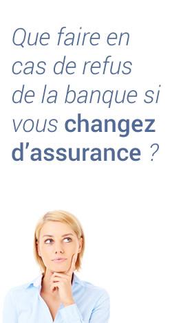 Que faire en cas de refus de la banque que vous changiez d'assurance?