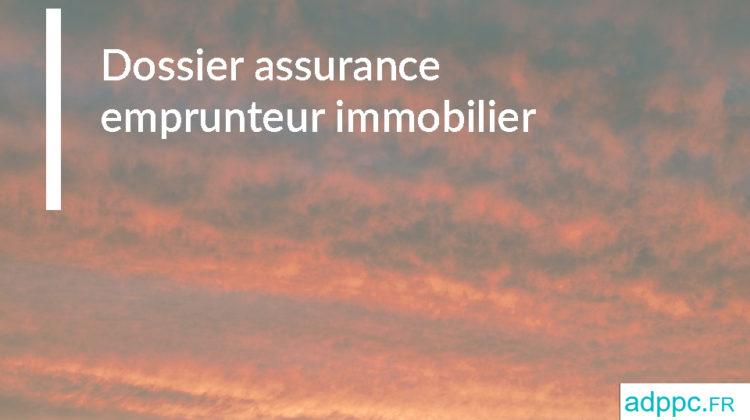 Dossier assurance emprunteur immobilier