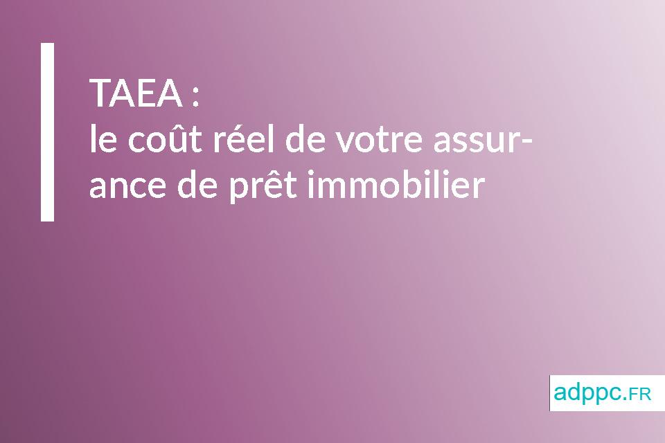 TAEA: le coût réel de votre assurance de prêt immobilier