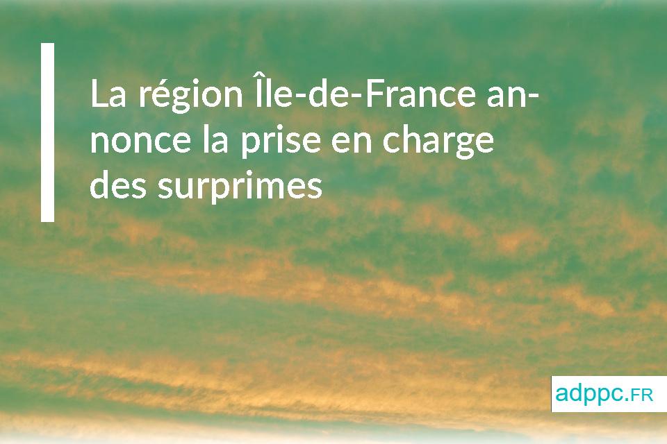 Surprime assurance pret immobilier: la région Île-de-France annonce la prise en charge des surprimes