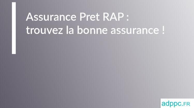 Assurance Pret RAP