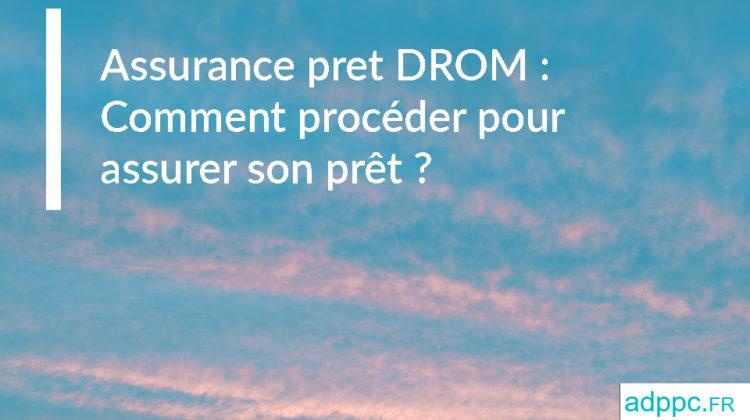 Assurance pret DOM ROM