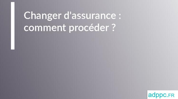 Changer d'assurance de prêt: comment procéder?