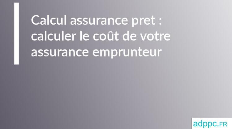 Calcul assurance pret
