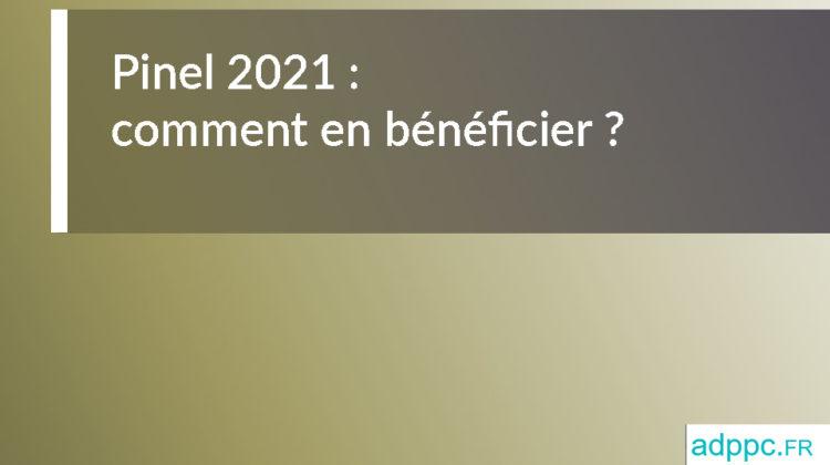 Pinel 2021: comment en bénéficier?